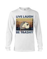 Live Laugh Be Trashy Long Sleeve Tee thumbnail