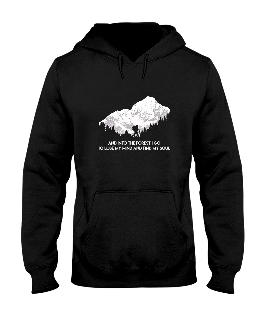 And Into The Forest I Go 2 Hooded Sweatshirt