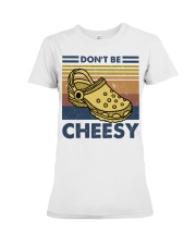 Don't Be Cheesy Premium Fit Ladies Tee thumbnail