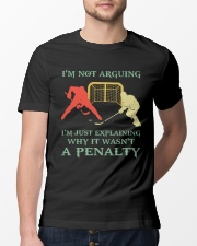 I Am Not Arguing A Penalty Classic T-Shirt lifestyle-mens-crewneck-front-13