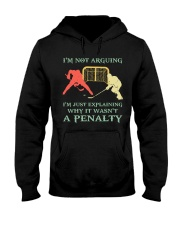 I Am Not Arguing A Penalty Hooded Sweatshirt thumbnail
