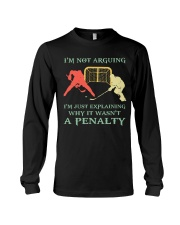 I Am Not Arguing A Penalty Long Sleeve Tee thumbnail