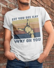 Eff You See Kay Classic T-Shirt apparel-classic-tshirt-lifestyle-26