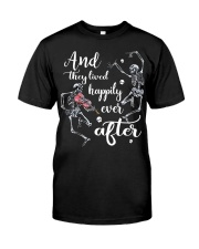 And They Lived Happily Classic T-Shirt front