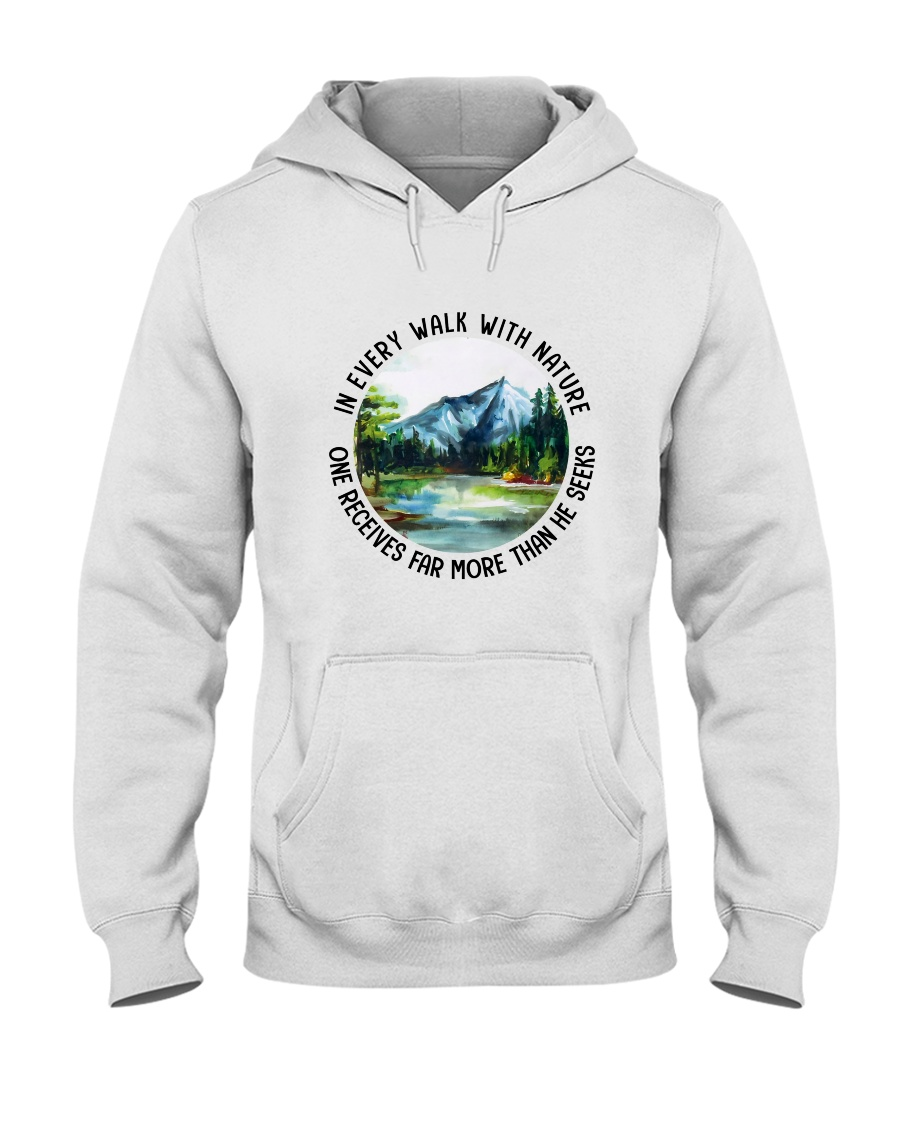 In Every Walk With Nature Hooded Sweatshirt
