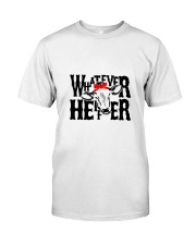 Whatever Heifer Classic T-Shirt front