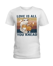 Love Is All You Knead Ladies T-Shirt thumbnail