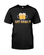 Just Drink It Classic T-Shirt front