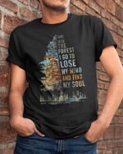 And Into The Forest I Go Classic T-Shirt apparel-classic-tshirt-lifestyle-26
