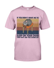 Sleep On Your Chair Classic T-Shirt front