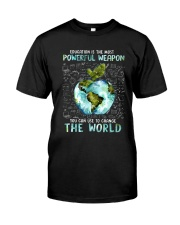 Education Is The Most Powerful Classic T-Shirt front