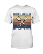 I Might Be A Mechanic Classic T-Shirt thumbnail