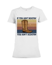You Ain't Scootin Premium Fit Ladies Tee thumbnail