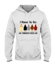 I Have To Go My Chicken Hooded Sweatshirt thumbnail