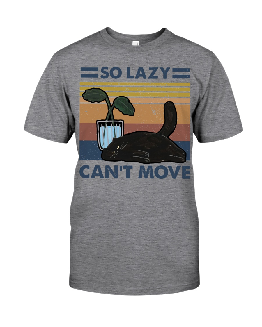 So Lazy Can't Move Classic T-Shirt