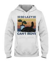 So Lazy Can't Move Hooded Sweatshirt thumbnail