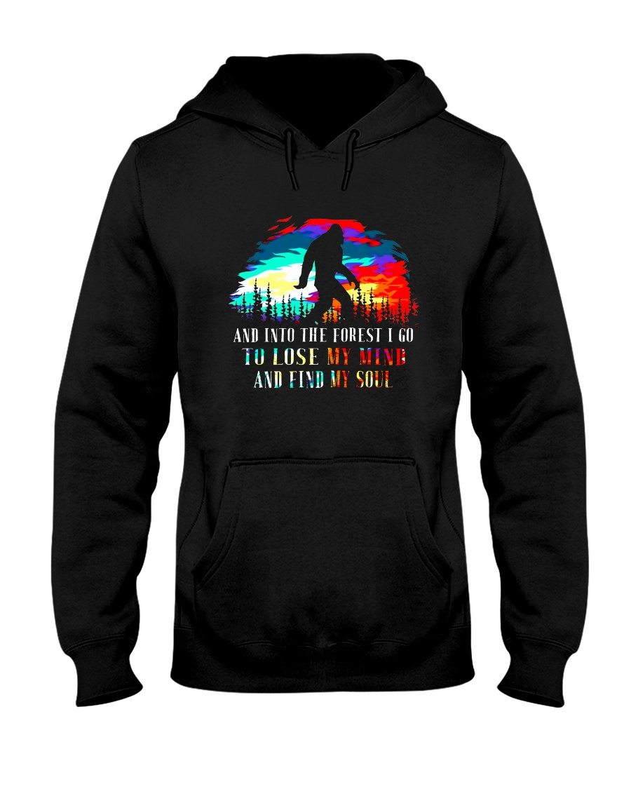And Into The Forest I Go 3 Hooded Sweatshirt
