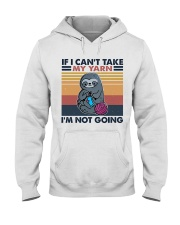 If I Can't Take My Yarn Hooded Sweatshirt thumbnail