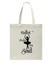 Ballet Feeds My Soul Tote Bag thumbnail