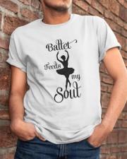 Ballet Feeds My Soul Classic T-Shirt apparel-classic-tshirt-lifestyle-26