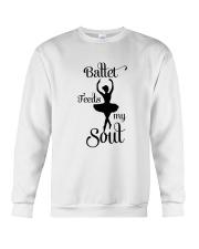 Ballet Feeds My Soul Crewneck Sweatshirt thumbnail