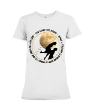 You Want The Moon Premium Fit Ladies Tee thumbnail