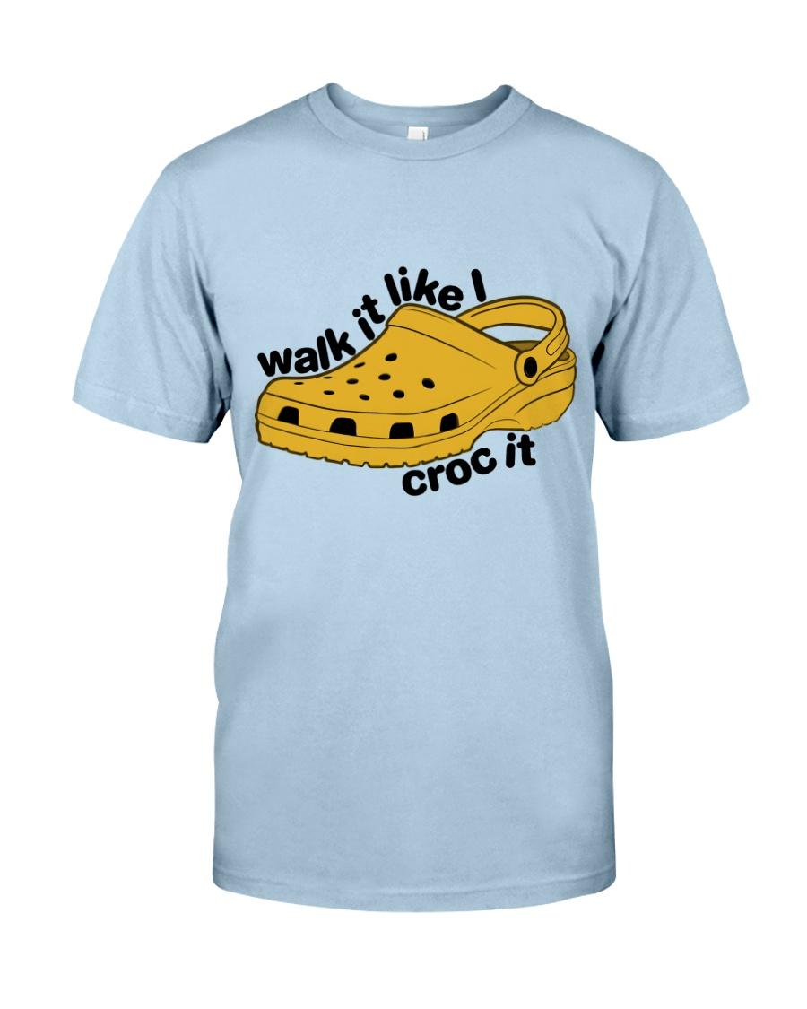 Walk It Like Croc It Classic T-Shirt