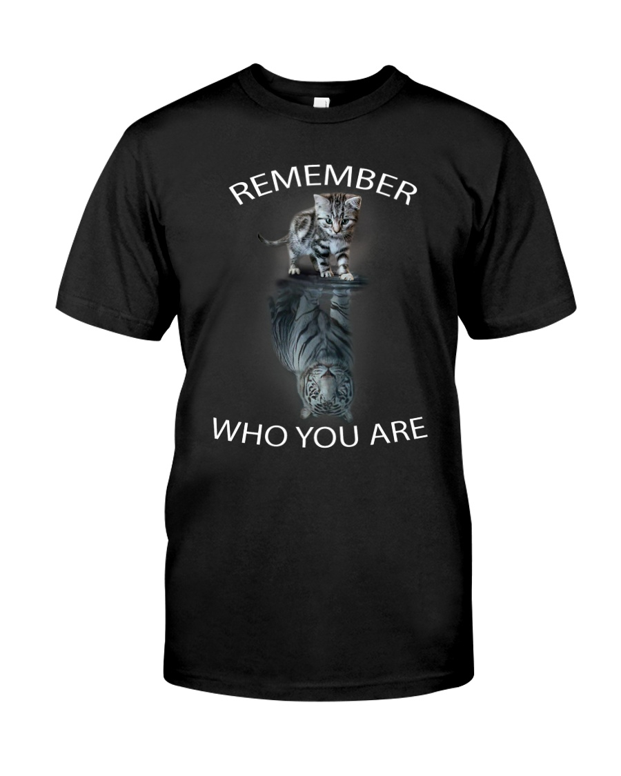 Remember Who You Are Classic T-Shirt