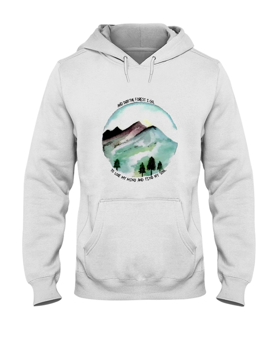 And Into The Forest I Go Hooded Sweatshirt