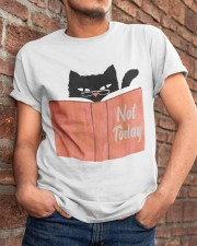 Not Today Classic T-Shirt apparel-classic-tshirt-lifestyle-26
