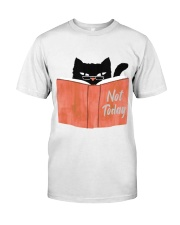 Not Today Classic T-Shirt front