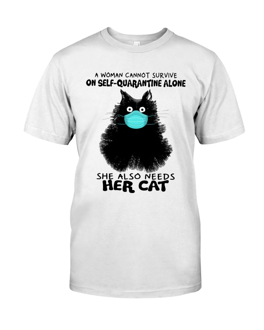 She Also Needs Her Cat Classic T-Shirt