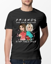 Friends Who Teach Togethers Classic T-Shirt lifestyle-mens-crewneck-front-13