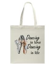 Dancing Is Love Dancing Is Life Tote Bag thumbnail