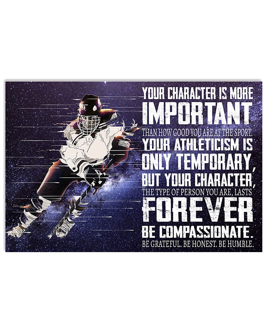 Your Character Is More Important 17x11 Poster