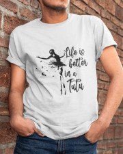 Life Is Better In A Tutu Classic T-Shirt apparel-classic-tshirt-lifestyle-26