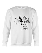 Life Is Better In A Tutu Crewneck Sweatshirt thumbnail