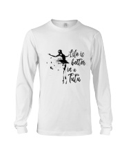 Life Is Better In A Tutu Long Sleeve Tee thumbnail
