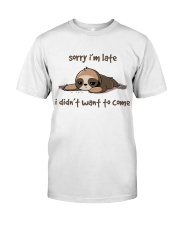 Sorry I Am Late Classic T-Shirt front