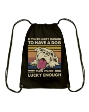 You're Lucky To Have A Dog Drawstring Bag thumbnail