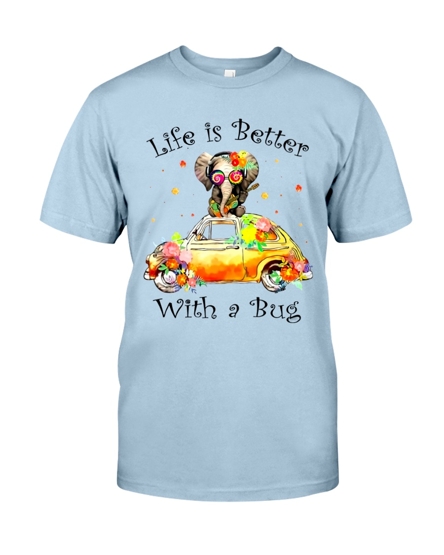 Life Is Better With A bug Classic T-Shirt