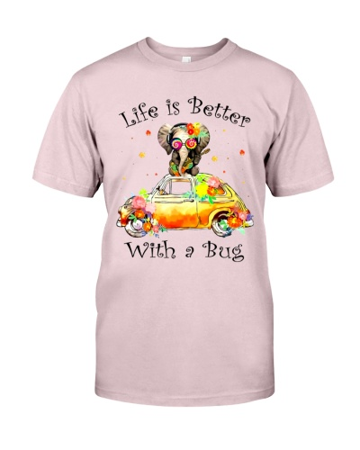 Life Is Better With A bug