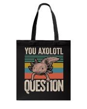 You Axolotl Question Tote Bag thumbnail
