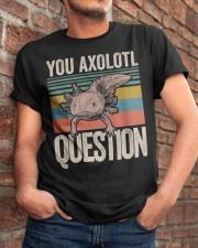 You Axolotl Question Classic T-Shirt apparel-classic-tshirt-lifestyle-26