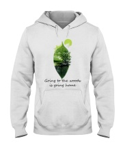 Going To The Woods Is Going Home Hooded Sweatshirt front