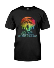 Take A Walk On The Wild Side Classic T-Shirt thumbnail