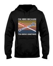 You Broke Something Hooded Sweatshirt thumbnail