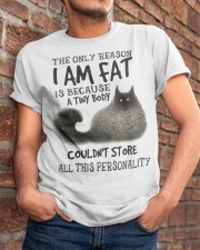 The Only Reason I Am Fat Classic T-Shirt apparel-classic-tshirt-lifestyle-26