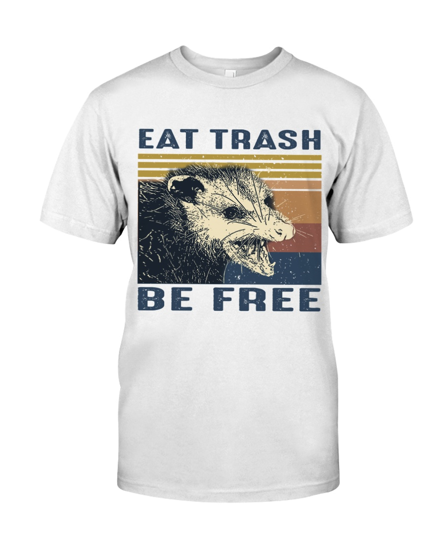 Eat Trash Be Fre-ee Classic T-Shirt