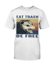 Eat Trash Be Fre-ee Classic T-Shirt front